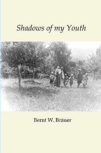 Shadows of My Youth By Bernt Brauer
