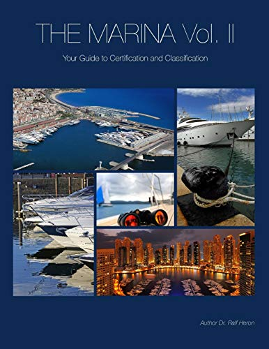 The Marina- Your Guide to Certification and Classification By Ralf Heron