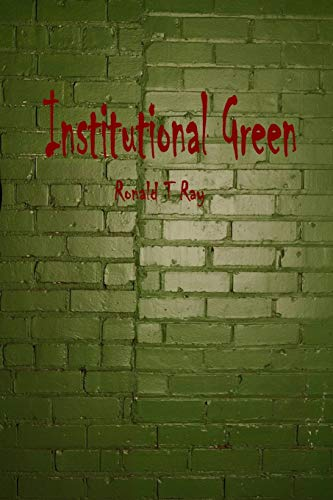 Institutional Green By Ronald T Ray