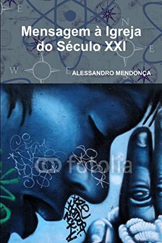 Mensagem a Igreja Do Seculo Xxi By ALESSANDRO MENDONCA