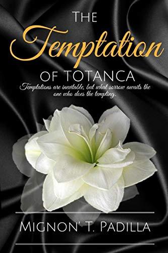 The Temptation of Totanca By Mignon Padilla