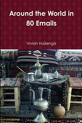 Around the World in 80 Emails By Vivian Huizenga