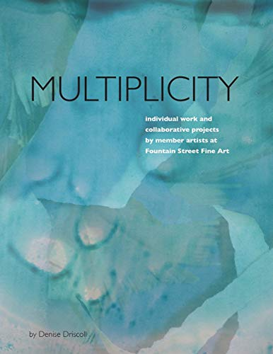 Multiplicity By Denise Driscoll
