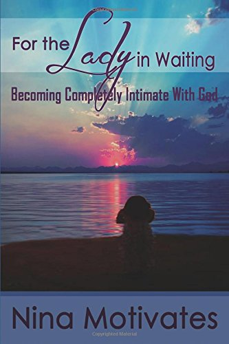 For the Lady in Waiting By Nina Thomas