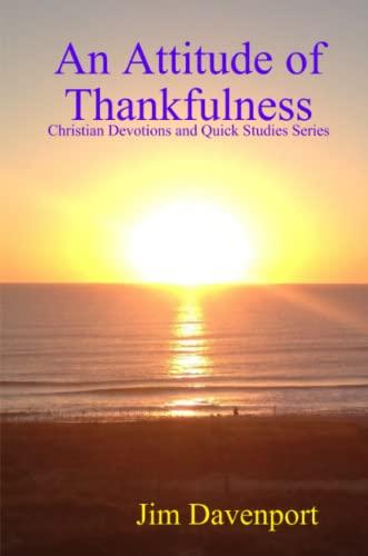 An Attitude of Thankfulness By Jim Davenport