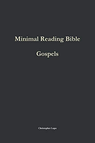 Minimal Reading Bible: Gospels By Christopher Lupo