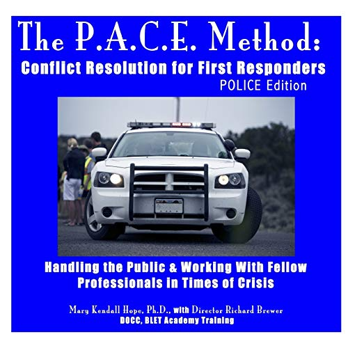 The P.A.C.E. Method: Conflict Resolution for First Responders: Police Edition By Mary Kendall Hope