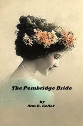 The Pembridge Bride By Ann B. Keller