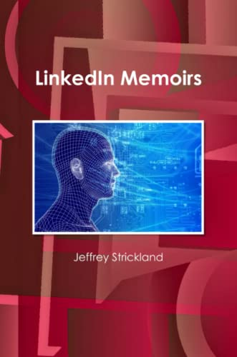 Linkedin Memoirs By President Jeffrey Strickland