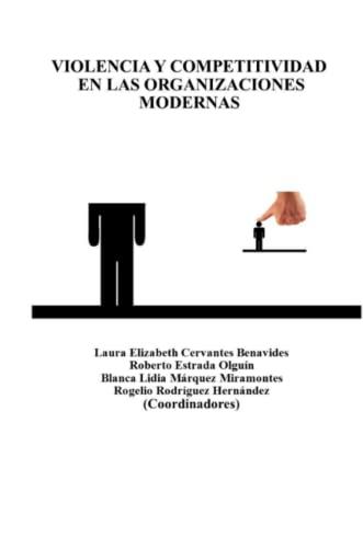 Violencia Y Competitividad En Las Organizaciones Modernas By Nemesio Castillo