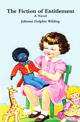 The Fiction of Entitlement By Julienne Dolphin Wilding