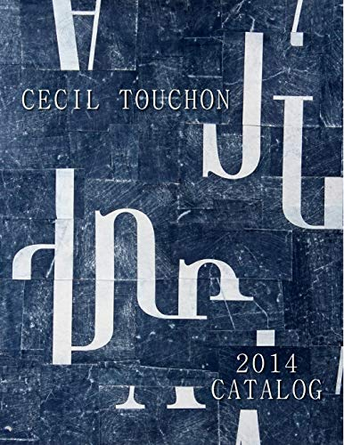 Cecil Touchon - 2014 Catalog of Works By Cecil Touchon