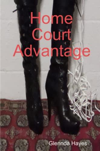 Home Court Advantage By Glennda Hayes