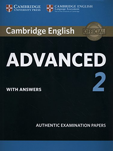 Cambridge English Advanced 2 Student's Book with answers: Authentic Examination Papers (CAE Practice Tests) By By (author)