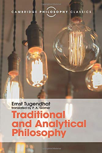 Traditional and Analytical Philosophy By Ernst Tugendhat