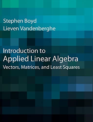 Introduction to Applied Linear Algebra By Stephen Boyd (Stanford University, California)