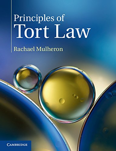 Principles of Tort Law By Rachael Mulheron (Queen Mary University of London)