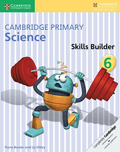 Cambridge Primary Science Skills Builder 6 By Fiona Baxter