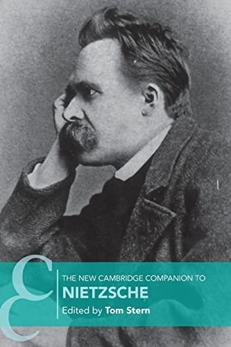 The New Cambridge Companion to Nietzsche By Tom Stern (University College London)