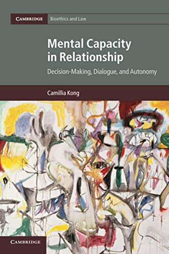 Mental Capacity in Relationship By Camillia Kong (University of Kent, Canterbury)