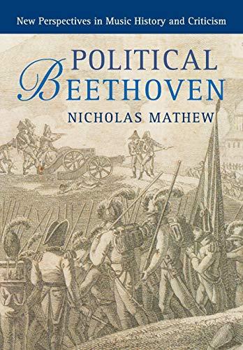 Political Beethoven By Nicholas Mathew (University of California, Berkeley)