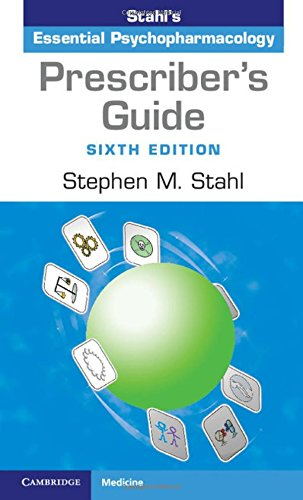 Prescriber's Guide: Stahl's Essential Psychopharmacology By Stephen M. Stahl (University of California, San Diego)