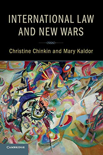 International Law and New Wars By Christine Chinkin (London School of Economics and Political Science)