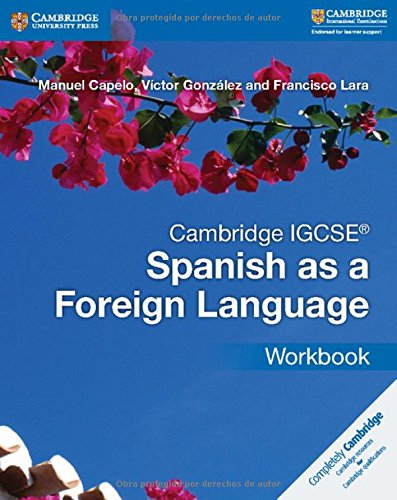 Cambridge IGCSE (R) Spanish as a Foreign Language Workbook By Manuel Capelo