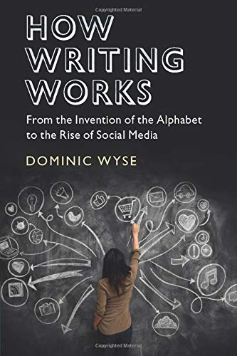 How Writing Works By Dominic Wyse (University College London)