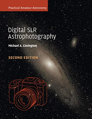 Digital SLR Astrophotography By Michael A. Covington