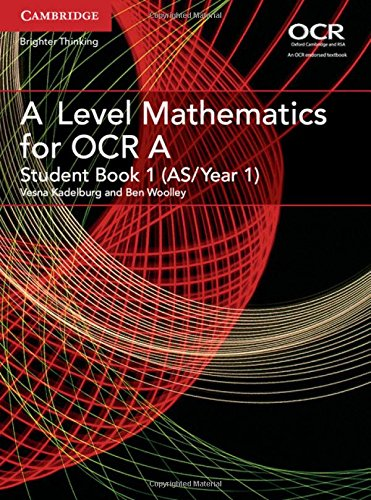 A Level Mathematics for OCR Student Book 1 (AS/Year 1) By Edited by Vesna Kadelburg
