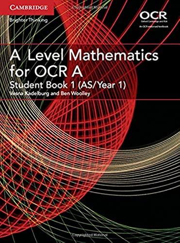 A Level Mathematics for OCR Student Book 1 (AS/Year 1) (AS/A Level Mathematics for OCR) By Edited by Vesna Kadelburg