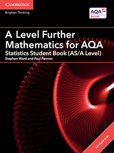 A Level Further Mathematics for AQA Statistics Student Book (AS/A Level) with Cambridge Elevate Edition (2 Years) (AS/A Level Further Mathematics AQA) By Stephen Ward