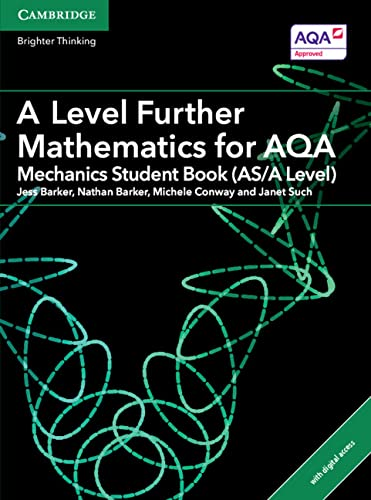 A Level Further Mathematics for AQA Mechanics Student Book (AS/A Level) with Cambridge Elevate Edition (2 Years) By Jess Barker