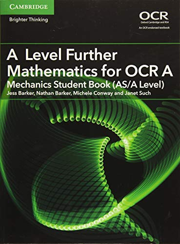 A Level Further Mathematics for OCR A Mechanics Student Book (AS/A Level) (AS/A Level Further Mathematics OCR) By Jess Barker