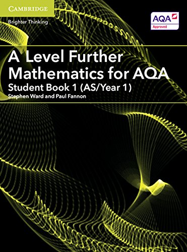 A Level Further Mathematics for AQA Student Book 1 (AS/Year 1) (AS/A Level Further Mathematics AQA) By Stephen Ward
