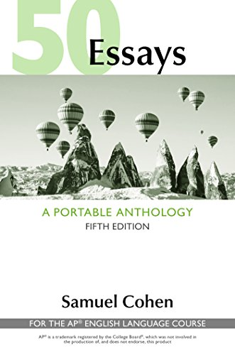 50 Essays: A Portable Anthology (High School Edition) By Samuel Cohen