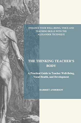 The Thinking Teacher's Body By Harriet Anderson