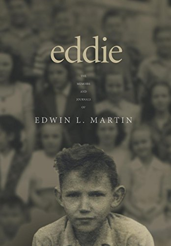 Eddie. The Memoirs and Journals of Edwin L. Martin By Edwin L Martin