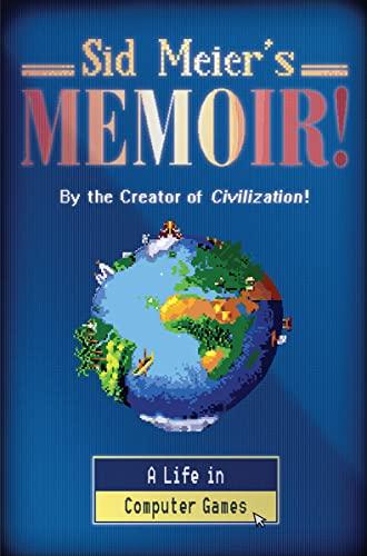 Sid Meier's Memoir! von Sid Meier