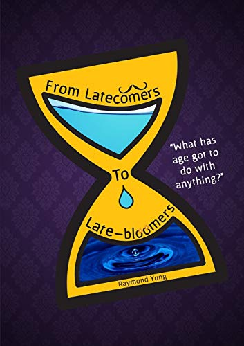 From Latecomers to Late-Bloomers by Raymond Yung
