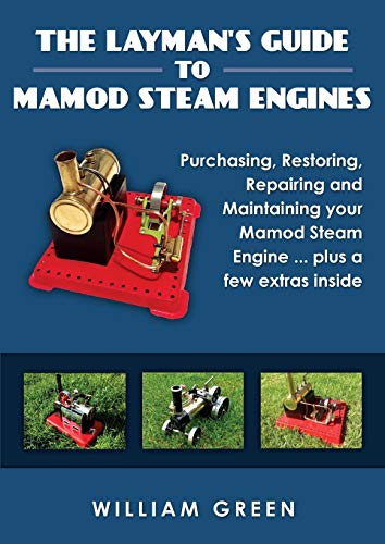 The Layman's Guide to Mamod Steam Engines (Black & White) By William Green