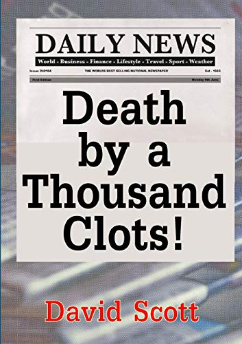 Death by a Thousand Clots! by David Scott