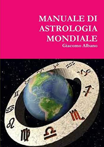 Manuale Di Astrologia Mondiale By Giacomo Albano