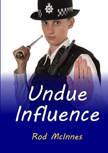 Undue Influence By Rod McInnes