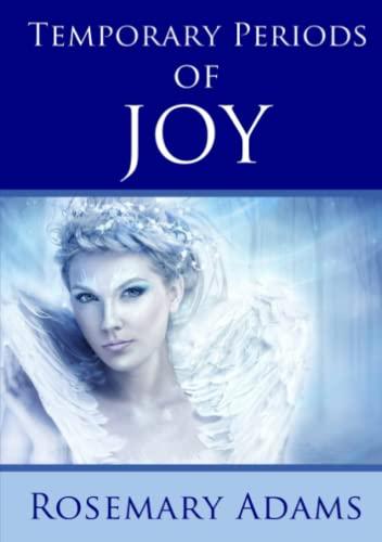Temporary Periods of Joy By Rosemary Adams