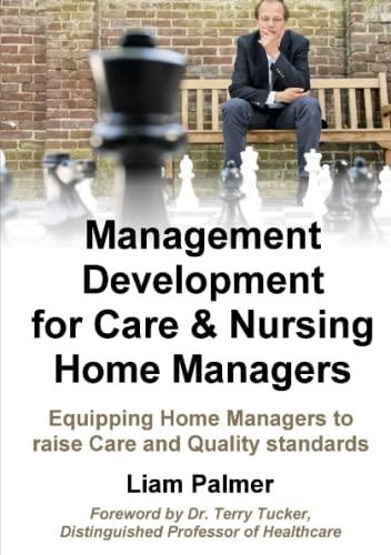 Management Development for Care & Nursing Home Managers By Liam Palmer
