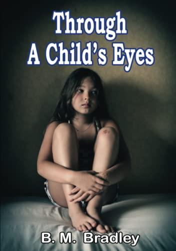 Through a Child's Eyes By B. M. Bradley