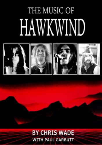 The Music of Hawkwind By Chris Wade