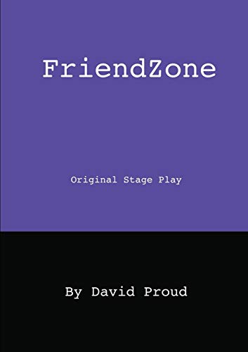 Friendzone By David Proud